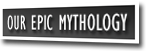 Our Epic Mythology