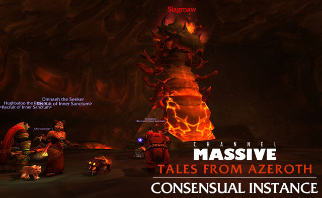 Channel Massive Episode 234: Tales from Azeroth - Consensual Instance