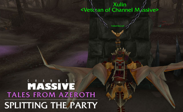 Channel Massive Episode 237: Tales from Azeroth - Splitting the Party