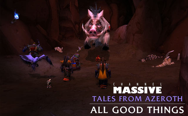Channel Massive Episode 239: Tales from Azeroth - All Good Things