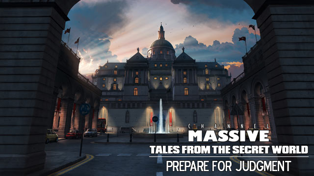 Channel Massive Episode 240: Tales from The Secret World - Prepare for Judgment