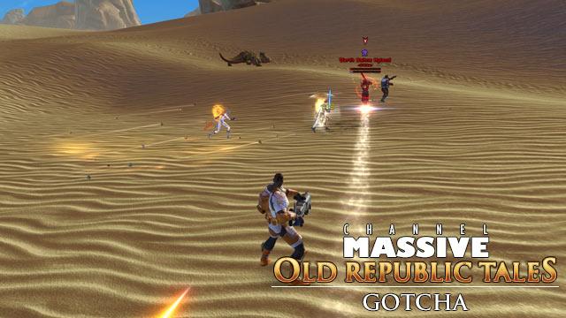 Channel Massive Episode 251: Old Republic Tales - Gotcha