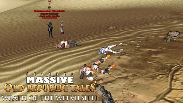 Channel Massive Episode 252: Old Republic Tales - Wrath of the Weevilsith