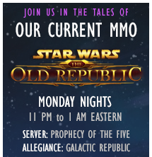 Join us in Star Wars: The Old Republic on Monday Nights from 11 PM to 1 AM ET; Prophecy of the Five Server, Galactic Republic Allegiance